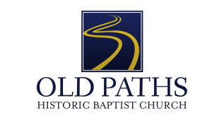 Old Paths Historic Baptist Church